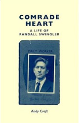 Comrade Heart: A Life of Randall Swingler